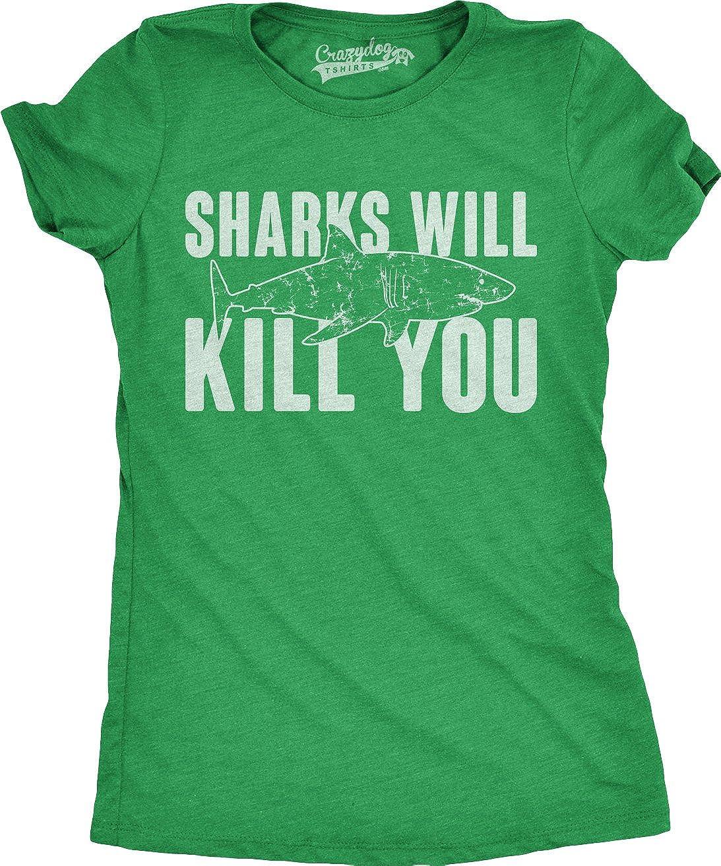 Womens Sharks Will Kill You Funny Shark T Shirt Sarcasm Novelty Offensive Shirts