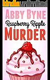 Raspberry Ripple Murder: Killer Cupcakes (Book One) (Killer Cupcake Culinary Cozies 1)