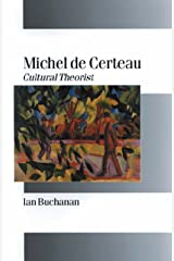 Michel de Certeau: Cultural Theorist (Published in association with Theory, Culture & Society) Kindle Edition
