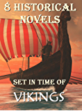 8 Historical Novels Set In Time Of Vikings: Boxed Set