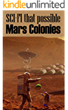 Sci-fi That Possible: Mars Colonies