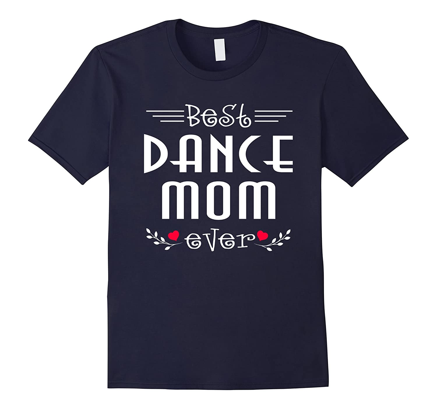 Best Dance Mom Ever Tshirt Gift For Dance Mom-Vaci