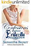 Confessions of a Former Bridezilla: Written in-Character as Juliet Hart (Forever Yours Book 3)