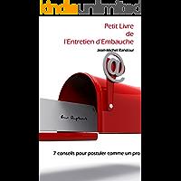 Petit Livre de l'Entretien d'Embauche ou 7 conseils pour postuler comme un pro (French Edition)