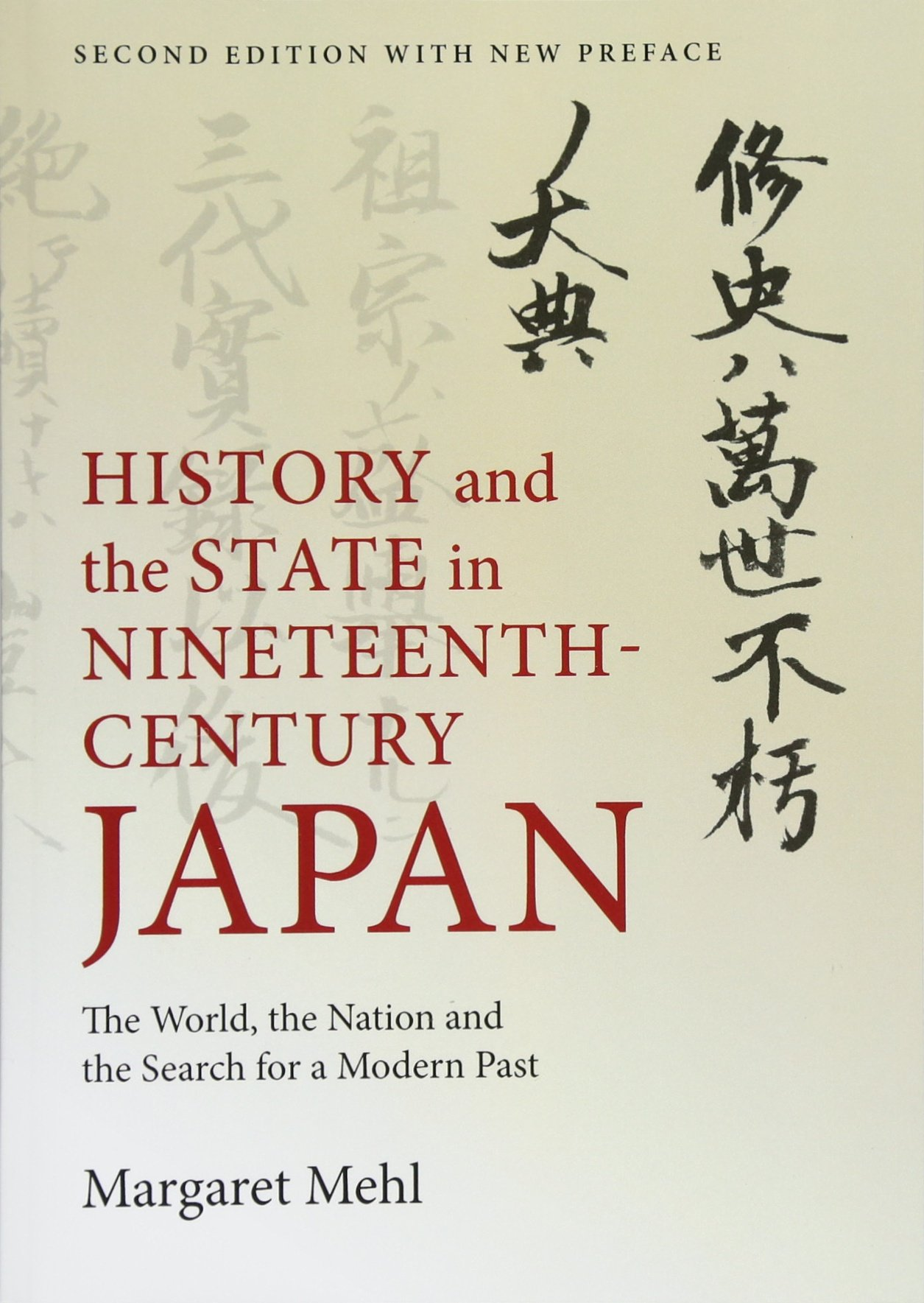 Download History and the State in Nineteenth-Century Japan: The World, the Nation and the Search for a Modern Past ebook