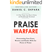 Praise Warfare: Overcoming Your Fears, Worries & Battles With the Power of Praise   INCLUDES: A 5-Day Praise Devotional