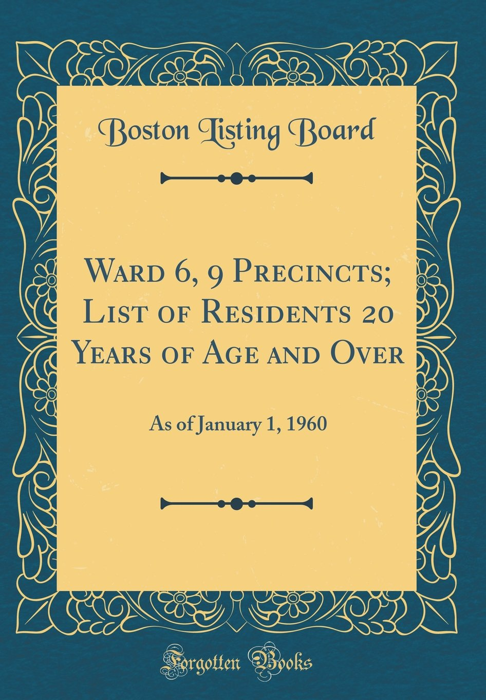 Download Ward 6, 9 Precincts; List of Residents 20 Years of Age and Over: As of January 1, 1960 (Classic Reprint) ebook