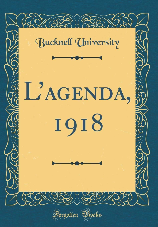 Lagenda, 1918 (Classic Reprint): Bucknell University ...