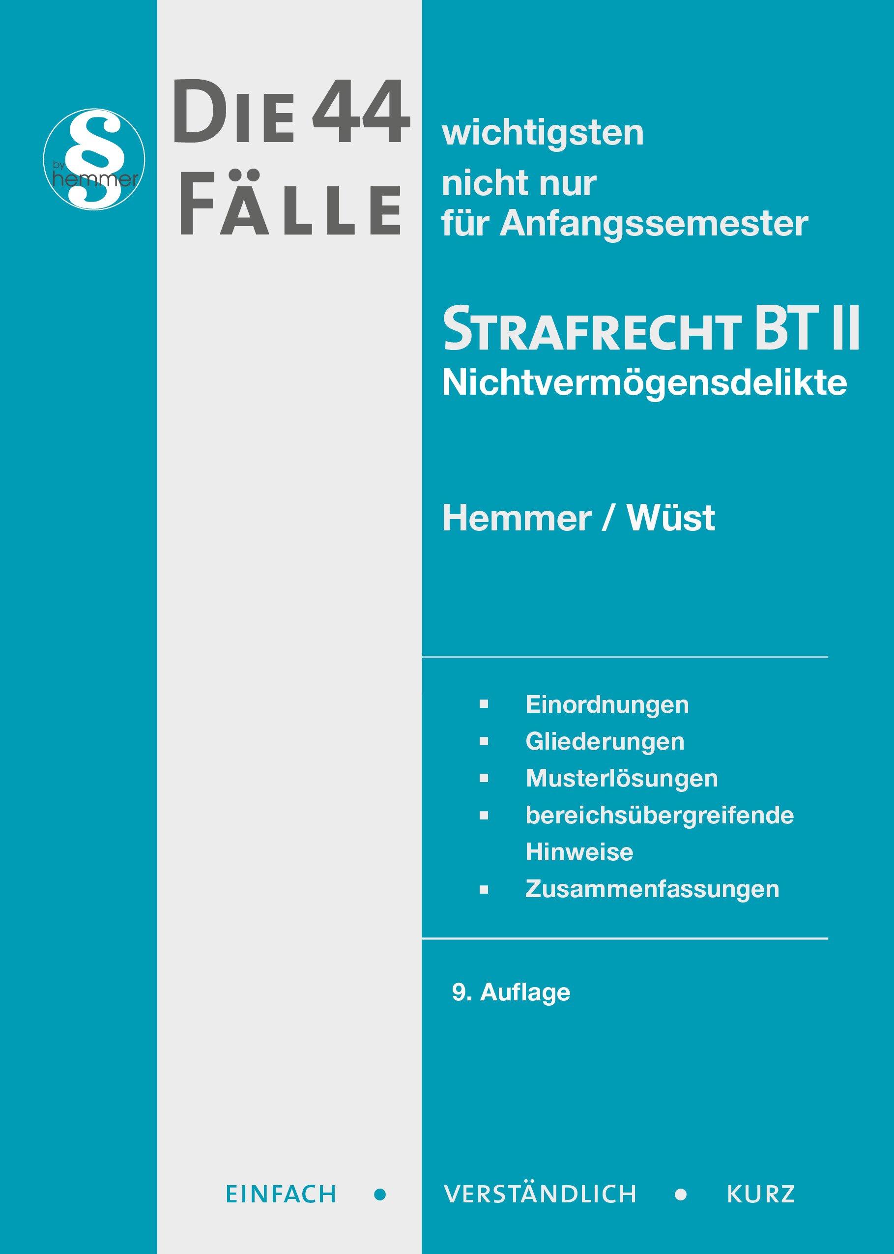 Die 44 wichtigsten Fälle Strafrecht BT II (Skripten - Strafrecht) Taschenbuch – 1. August 2017 Karl-Edmund Hemmer Achim Wüst Bernd Berberich Hemmer-Wüst