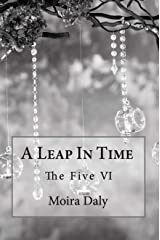 A Leap In Time (The Five Book 6) Kindle Edition