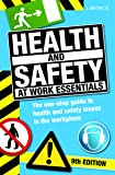 Health & Safety at Work Essentials: The One-Stop Guide to Health and Safety Issues in the Workplace