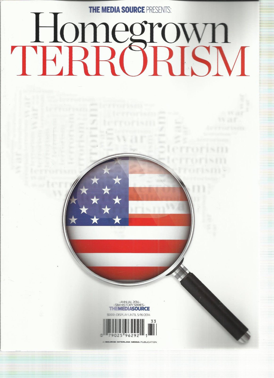THE MEDIA SOURCE PRESENTS, ANNUAL. 2014 HOMEGROWN TERRORISM