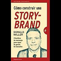 Cómo construir una StoryBrand (Gestión del conocimiento)