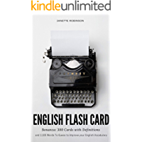 English Flash Card Bonanza: 300 Cards with Definitions and 1100 Words To Guess to Improve your English Vocabulary…