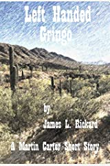 Left Handed Gringo: A Martin Carter Short Story Kindle Edition