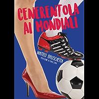 Cenerentola ai Mondiali (Storie Mondiali Vol. 2)