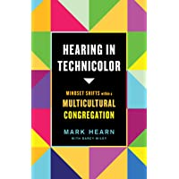 Hearing in Technicolor: Mindset Shifts within a Multicultural Congregation