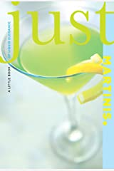 Just Martinis: A Little Book of Liquid Elegance (Just (Lyons Press)) Paperback
