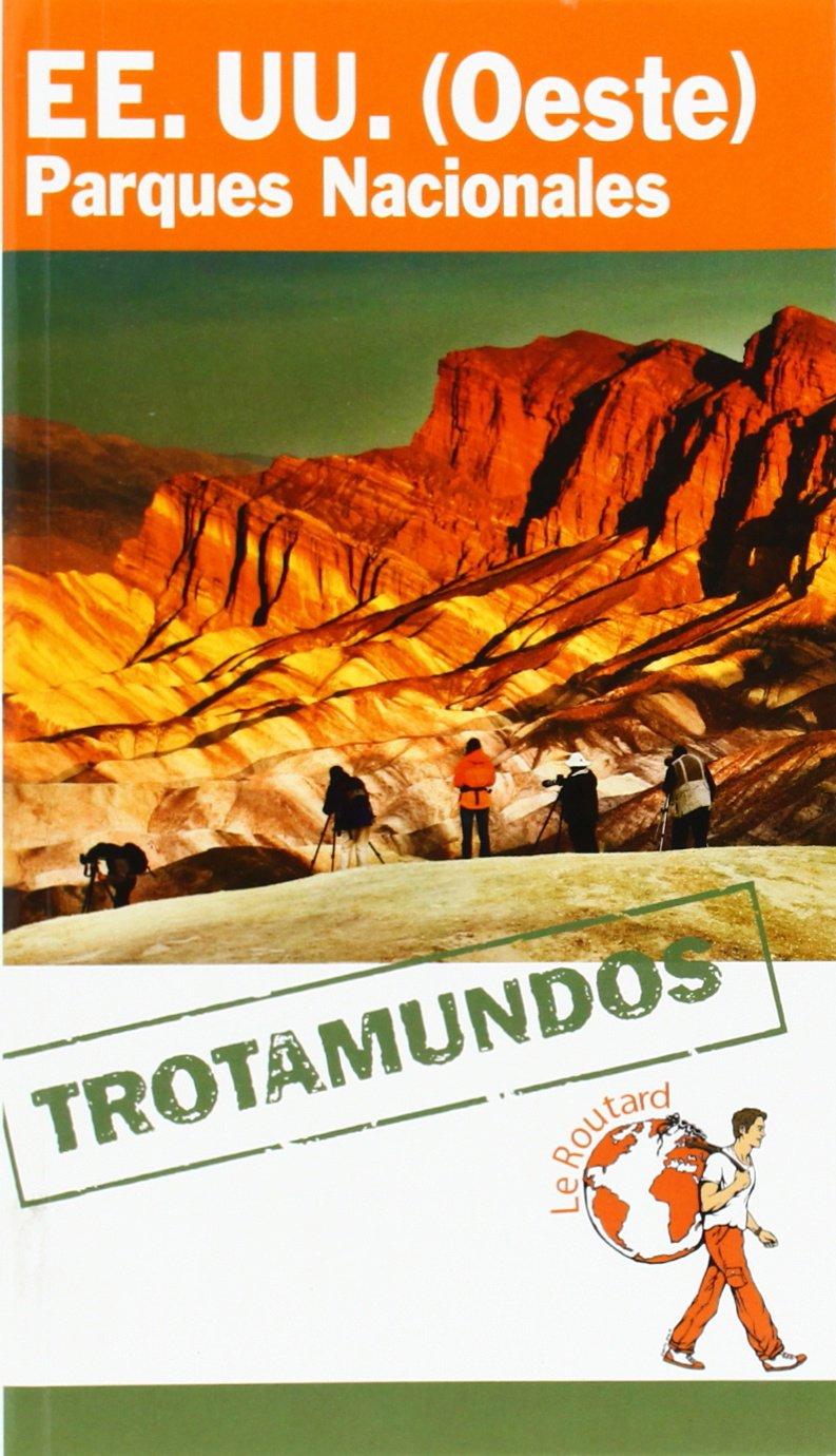 Estados Unidos. Oeste . Parques Nacionales Trotamundos - Routard: Amazon.es: Gloaguen, Philippe: Libros