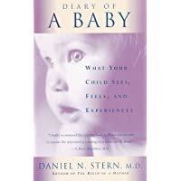 DIARY OF A BABY REV/E: What Your Child Sees, Feels, And Experiences