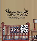"""RIFLES RACKS, AND DEER TRACKS, THAT'S WHAT LITTLE BOYS ARE MADE OF #1 ~ WALL DECAL 13"""" X 26"""""""