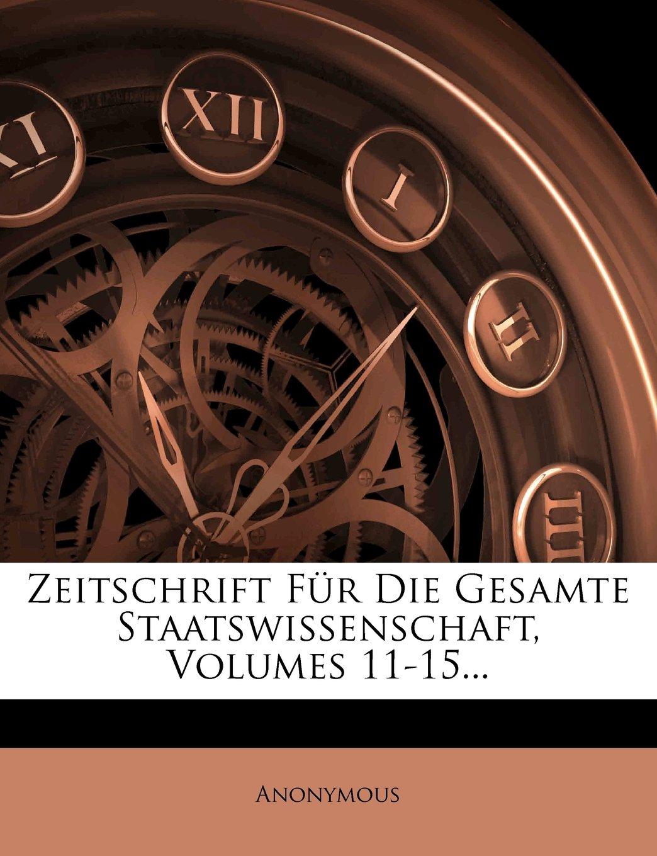 Zeitschrift Fur Die Gesamte Staatswissenschaft, Volumes 11-15... (German Edition) PDF