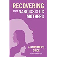 Recovering from Narcissistic Mothers: A Daughter's Guide