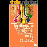 Inteligencias Multiples e Inteligencia Emocional en la Era Digital: la inteligencia emocional también la expresas en las redes sociales