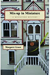 Mix-up in Miniature: A Miniature Mystery (Miniature Mysteries) Paperback