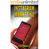 INSTAGRAM MARKETING: Vendere e acquisire clienti B2C online su Internet per funnel di vendita e conversione, strategia di marketing e automazione dei social ... e follower (Social Marketing Vol. 4)