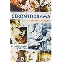 Gerontodrama: a velhice em cena : estudos clínicos e psicodramáticos sobre envelhecimento e 3ª idade