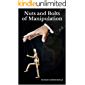Nuts and Bolts of Manipulation: Learn how to avoid manipulation by understanding different tactics of manipulation and develop defense strategies to counter manipulation
