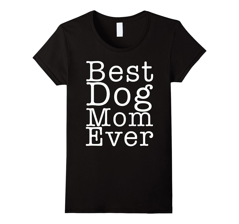 Womens Best Dog Mom Ever Womens T-shirt-Art