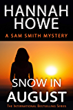 Snow in August: A Sam Smith Mystery (The Sam Smith Mystery Series Book 16)