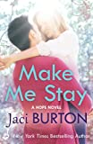 Make Me Stay: Hope Book 5