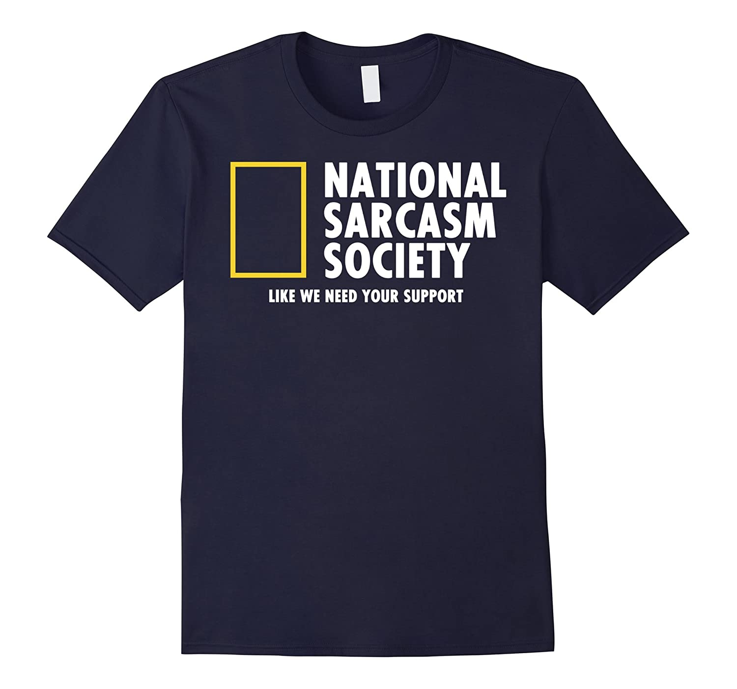 National Sarcasm Society Need Support Parody Graphic T-Shirt-T-Shirt