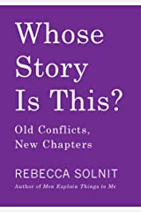 Whose Story Is This?: Old Conflicts, New Chapters Kindle Edition