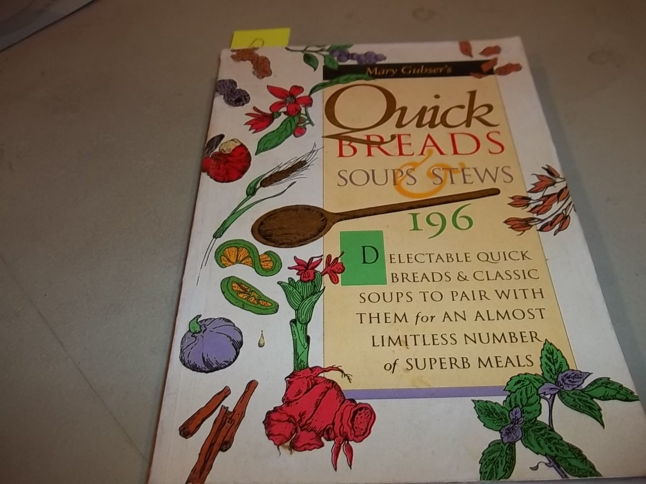 Quick Breads, Soups and Stews Mary Gubser