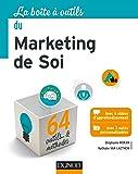 La Boîte à outils du Marketing de soi - 64 outils et méthodes