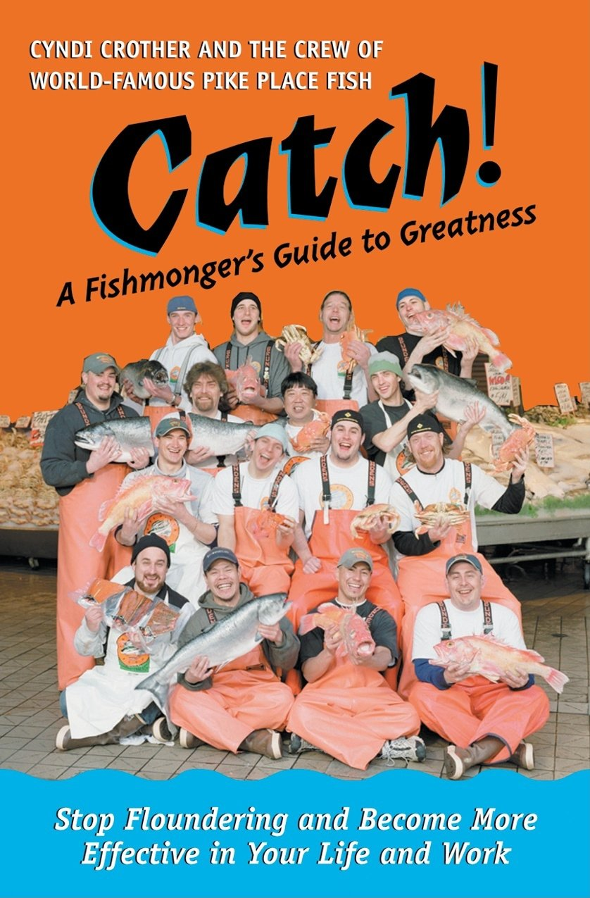 Download Catch!: A Fishmonger's Guide to Greatness PDF
