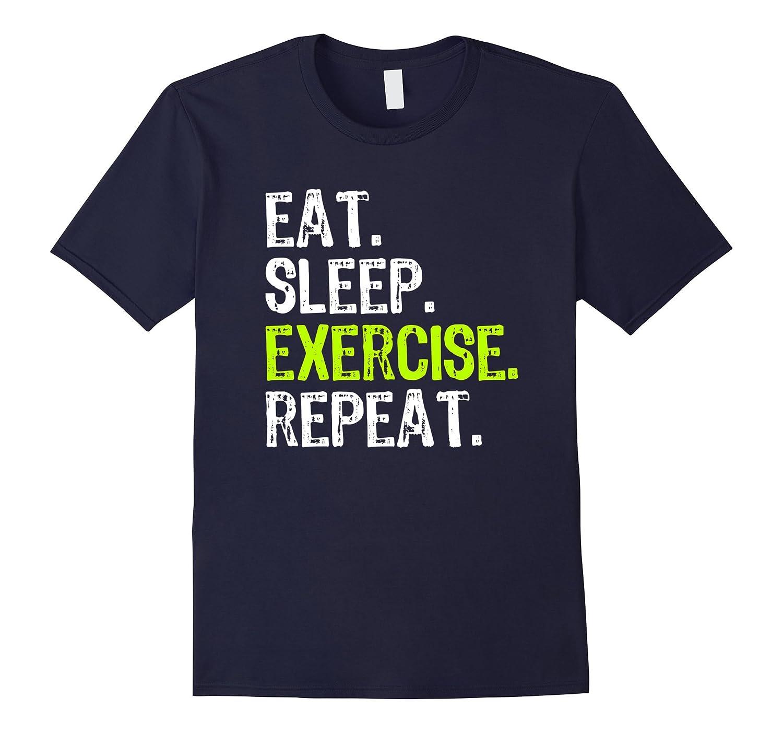 Eat Sleep Exercise Repeat T-Shirt-Vaci