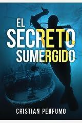 El secreto sumergido: Aventura y misterio en la Patagonia (Spanish Edition) Kindle Edition