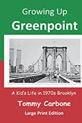 Growing Up Greenpoint (Large Print): A Kids' Life in 1970s Brooklyn Paperback