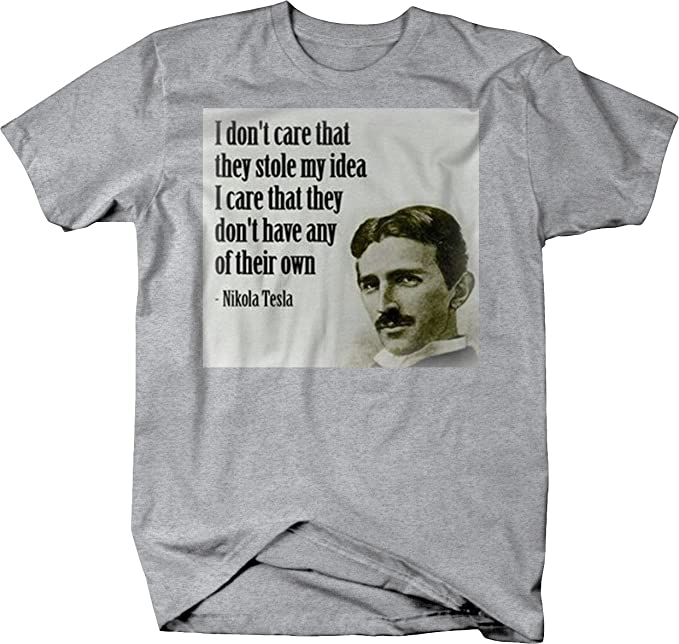 aliexpress scelta migliore negozio di sconto Nikola Tesla Don't Care Stole My Idea Have Their Own Quote T Shirt for Men