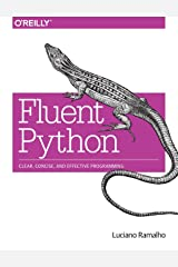 Fluent Python: Clear, Concise, and Effective Programming Paperback
