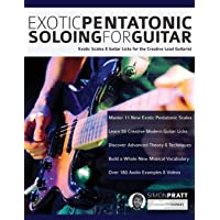 Exotic Pentatonic Soloing for Guitar: Exotic scales and