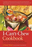 The I-Can't-Chew Cookbook: Delicious Soft Diet