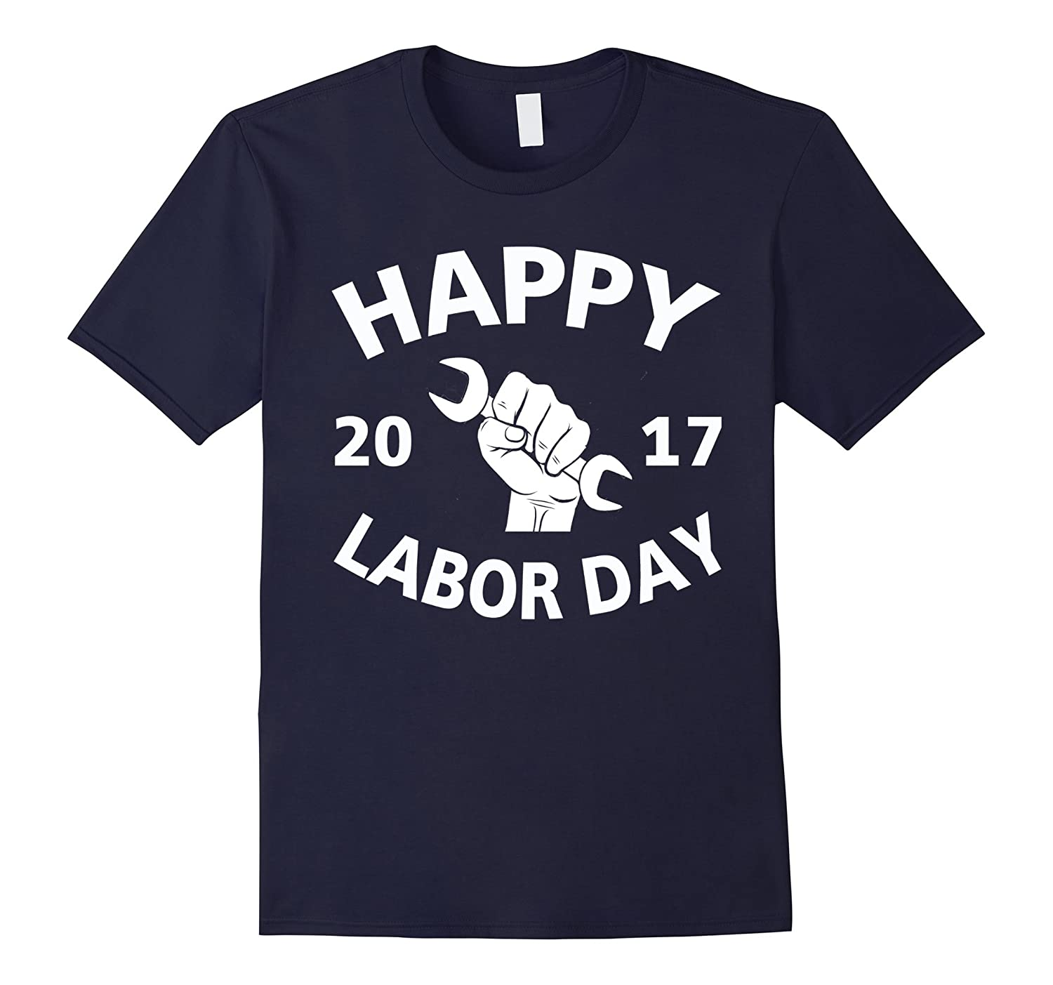 Happy Labor Day T-Shirt, Celebrating Labor Day 2017 Shirt-BN