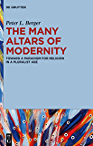 The Many Altars of Modernity: Toward a Paradigm for Religion in a Pluralist Age