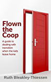 Flown the Coop: A guide to dealing with transition when the kids leave home